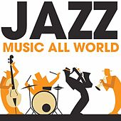 Jazz Music All World von Various Artists