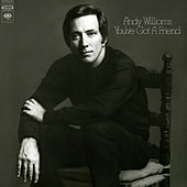 You've Got a Friend by Andy Williams