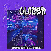 Closer de Don't Call The Kid