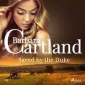 Saved by the Duke (Barbara Cartland's Pink Collection 123) von Barbara Cartland