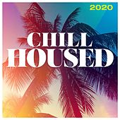 Chill Housed 2020 by Various Artists