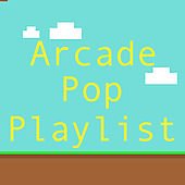 Arcade Pop Playlist de Various Artists