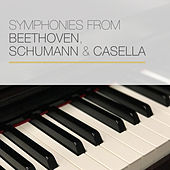 Symphonies from Beethoven, Schumann & Casella de Various Artists