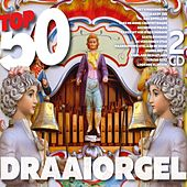 Top 50 Draaiorgel de Instrumental