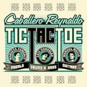 Tic Tac Toe de Caballero Reynaldo