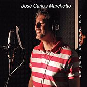 Só danço samba by José Carlos Marchetto