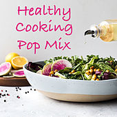 Healthy Cooking Pop Mix by Various Artists