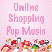 Online Shopping Pop Music de Various Artists