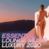 Essential Lounge Music Luxury 2020 von Various Artists