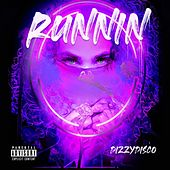 Runnin by Dizzy Disco
