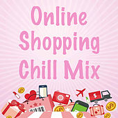 Online Shopping Chill Mix by Various Artists
