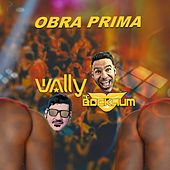 Obra Prima de DJ Wally
