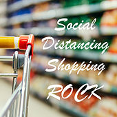 Social Distancing Shopping Rock by Various Artists