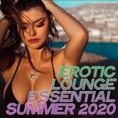 Erotic Lounge Essential Summer 2020 von Various Artists