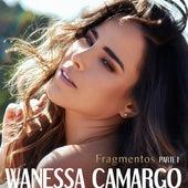 Fragmentos, Pt. I de Wanessa Camargo