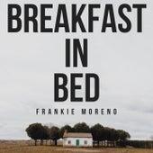 Breakfast in Bed von Frankie Moreno