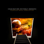 Imagination without Borders – Classical Music Compilation by Various Artists