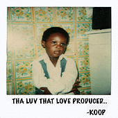 Tha Luv That Love Produced van Koop
