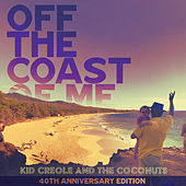 Off the Coast of Me (40th Anniversary Edition) by Kid Creole & the Coconuts