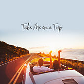 Take Me on a Trip by Various Artists