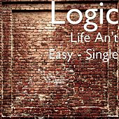 Life An't Easy - Single by Logic