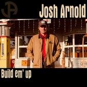 Build 'em Up de Josh Arnold
