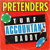 Turf Accountant Daddy by Pretenders