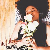 With Love by Siobhan