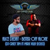 Better off Alone by Dj Crazy Jam