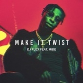 Make It Twist de DJ Flex
