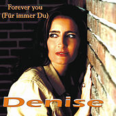 Forever You by DENISE