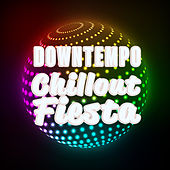 Downtempo Chillout Fiesta von Various Artists