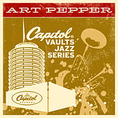 The Capitol Vaults Jazz Series by Art Pepper