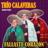 Fallaste Corazón (Remastered) by Trío Calaveras