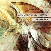Przemiana by Wojciech Majewski