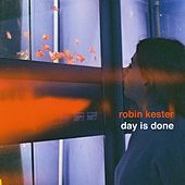 Day Is Done by Robin Kester