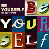 Be Yourself - Single by The Saw Doctors