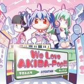 We Love ''AKIBA-POP''!! by Mosaic.wav