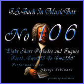 Bach In Musical Box 105 / Eight Short Preludes and Fugues Part1 Bwv553 To Bwv556 by Shinji Ishihara