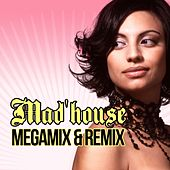 Mad'House Megamix & Remix by Mad'house (Electronica)