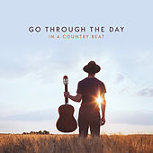 Go Through the Day in a Country Beat by Various Artists