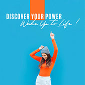 Discover Your Power – Wake Up to Life ! de Various Artists