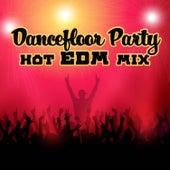 Dancefloor Party: Hot EDM Mix von Various Artists