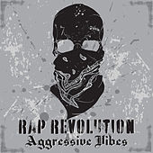 Rap Revolution: Aggressive Vibes by Various Artists
