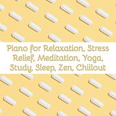Piano for Relaxation, Stress Relief, Meditation, Yoga, Study, Sleep, Zen, Chillout by Various Artists