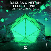 Feel The Vibe (Steff Da Campo Remix) von DJ Kuba