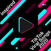 Tik Tok Viral Songs 2020 (Inspired) von Various Artists
