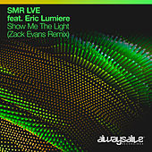 Show Me The Light (Zack Evans Remix) van SMR LVE