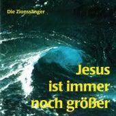 Jesus ist immer noch grösser by Zionssänger