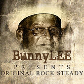 Bunny Striker Lee Presents Original Rocksteady by Various Artists